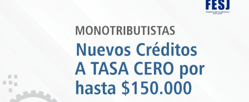 Nuevos créditos para monotributistas a Tasa Cero
